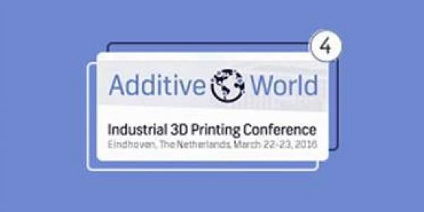 Additive World Conference on industrial 3D printing